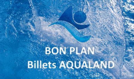 promo billet aqualand parc aquatique moins cher été 2020